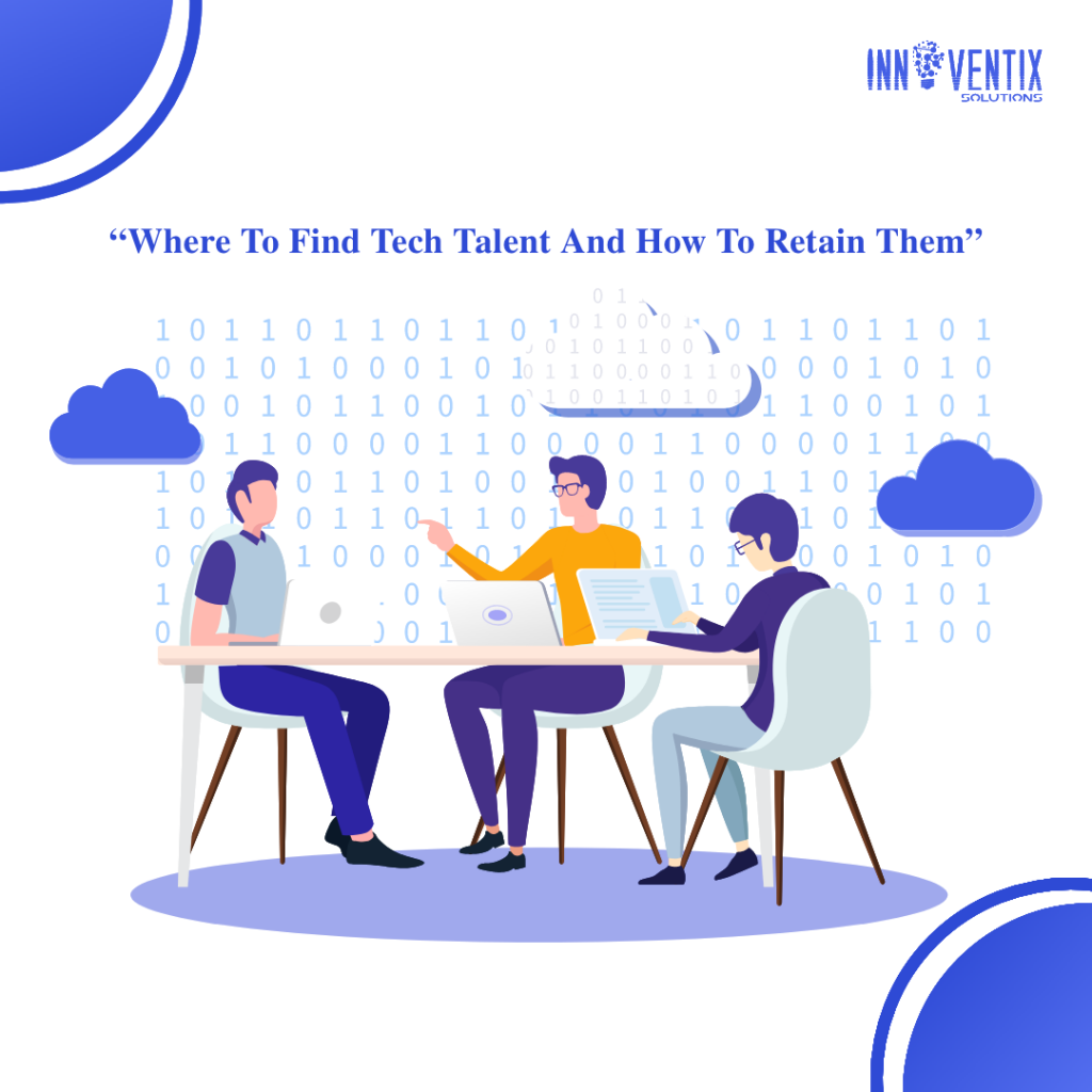 Where to Find Tech Talent and How to Retain Them