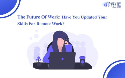 The Future Of Work: Have You Updated Your Skills For Remote Work?
