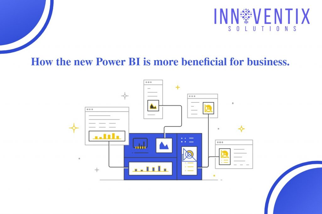 How the new Power BI is more beneficial for business
